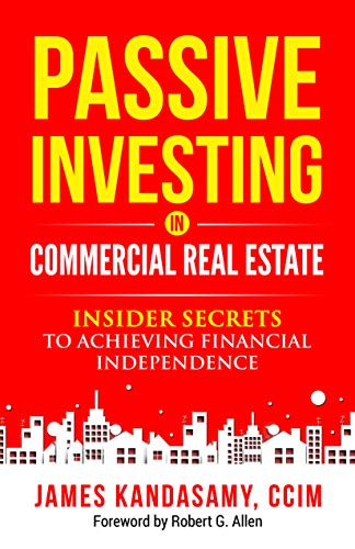 """Passive Investing in Commercial Real Estate: The Insider Secrets to Achieve Financial Independence is a must read book for any passive investors who desire to be a smarter passive investor in syndicated commercial real estate investments specifically multifamily real estate. This book breaks down barriers of knowledge """"cocoon"""" in different groups while revealing hidden secrets on how to achieve massive success in commercial real estate investment."""
